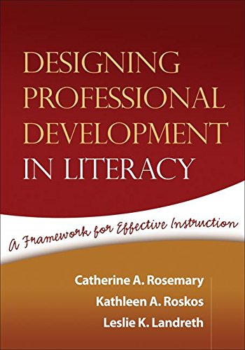 Designing Professional Development in Literacy: A Framework for Effective Instruction (Solving Problems in the Teaching