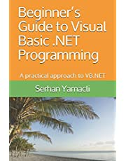 Beginner's Guide to Visual Basic .NET Programming: A Practical Approach to VB.NET