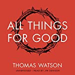 All Things for Good | Thomas Watson
