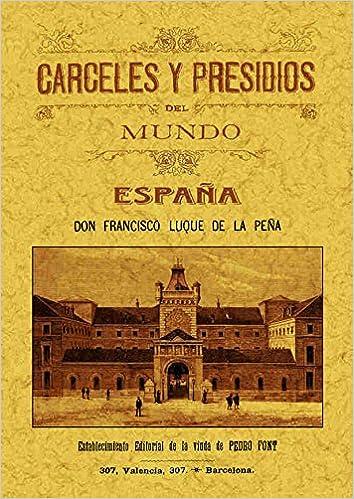 Carceles y Presidios de España: Amazon.es: Luque de la Peña ...