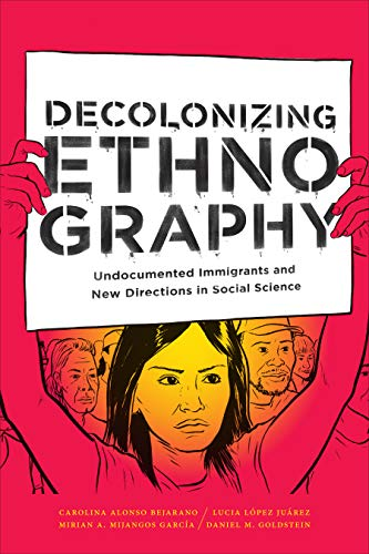 Pdf Social Sciences Decolonizing Ethnography: Undocumented Immigrants and New Directions in Social Science