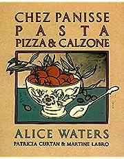Chez Panisse Pasta, Pizza, & Calzone: A Cookbook