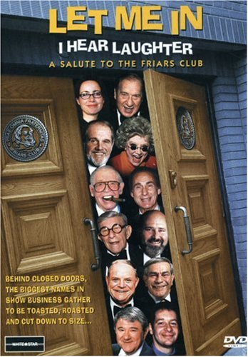 Let Me In, I Hear Laughter - A Salute to the Friars Club