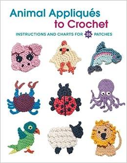 Animal appliques to crochet deborah burger 9781589238152 amazon animal appliques to crochet deborah burger 9781589238152 amazon books ccuart Choice Image