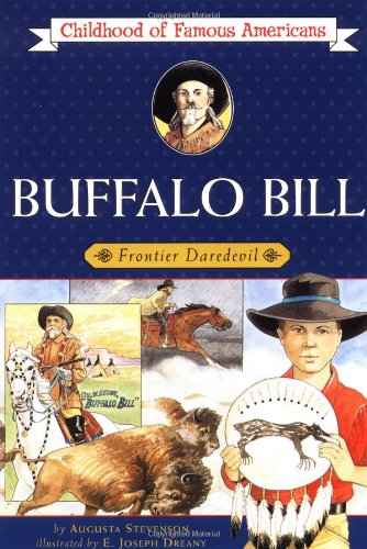 Buffalo Bill: Frontier Daredevil (Childhood of Famous - America Buffalo
