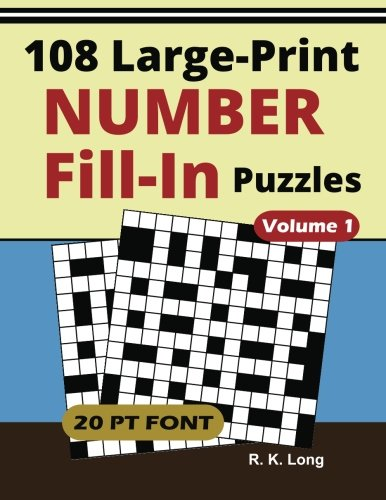 Large Print Number Fill-Ins, Volume 1: 108 Number Fill-In Puzzles in Large 20-point Font, Great for All Ages