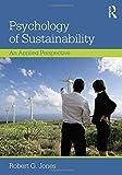 Psychology of Sustainability, Robert G. Jones, 0415843138