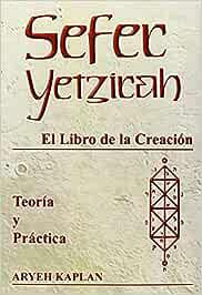 Sefer Yetzirah: El Libro de la Creación en teoría y