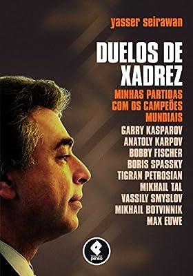 Duelos de Xadrez: Minhas Partidas com os Campeões Mundiais (Portuguese Edition)