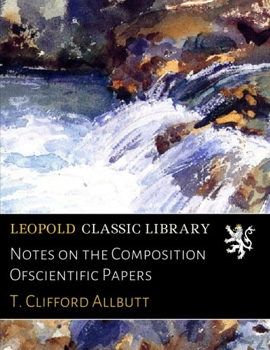 Download Notes on the Composition Ofscientific Papers PDF