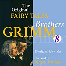 25 Original Fairy Tales (The Original Fairy Tales of the Brothers Grimm 8) Audiobook by  Brothers Grimm Narrated by Jürgen Fritsche