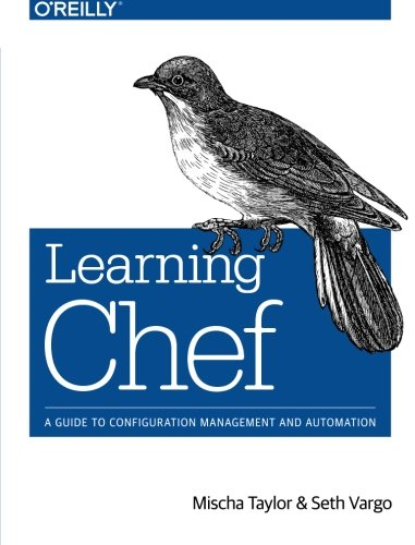 learning-chef-a-guide-to-configuration-management-and-automation
