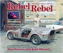 Rebel Rebel Breadvan The Most Recognizable Ferrari In The World By Mark Sonnery 2009 06 30 Amazon De Bücher