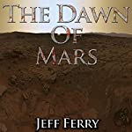 The Dawn of Mars   Jeff Ferry