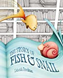img - for The Story of Fish and Snail book / textbook / text book