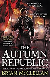 The Autumn Republic (Powder Mage series)
