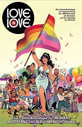 Love is Love: Eine Comic-Anthologie für Respekt, Akzeptanz und Gleichberechtigung
