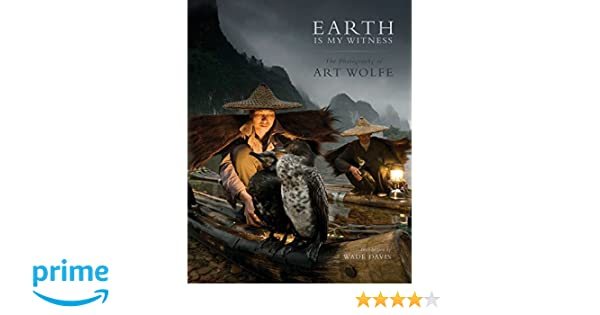 Earth is My Witness: The Photography of Art Wolfe: Amazon.es: Wade Davis, Art Wolfe: Libros en idiomas extranjeros