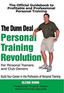 The Dunn Deal: Personal Training Revolution for Personal Trainers and Club Owners (1585186716) | Amazon price tracker / tracking, Amazon price history charts, Amazon price watches, Amazon price drop alerts