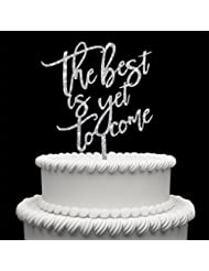 The Best Is Yet To Come Acrylic Cake Topper For Love Wedding Anniversary Engagement Bridal Shower Party Sign Decoration Silver