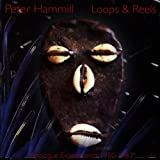 Loops & Reels by Peter Hammill (2000-11-06)