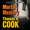 Mortal Memory Audiobook by Thomas H. Cook Narrated by Traber Burns