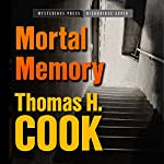 Mortal Memory | Thomas H. Cook