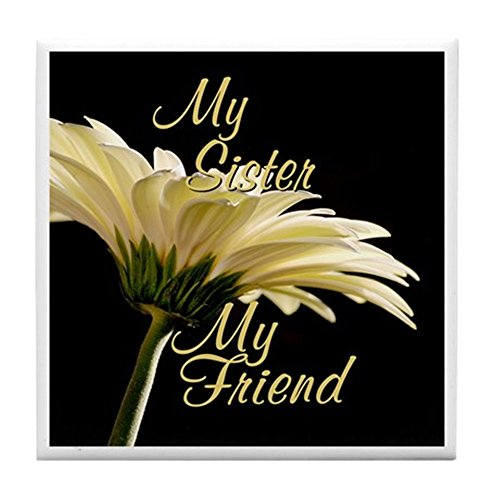 CafePress - My Sister My Friend - Tile Coaster, Drink Coaster, Small - Coaster Daisy Tile