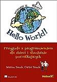 img - for Hello World! Przygoda z programowaniem dla dzieci i absolutnie poczatkujacych. Wydanie II book / textbook / text book