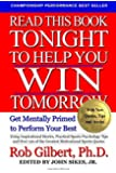 Read This Book Tonight To Help You Win Tomorrow: Get Mentally Primed To Perform Your Best