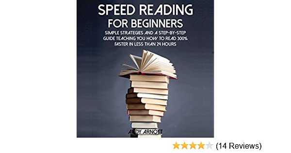 speed reading a beginners guide for increasing your reading speed by 300