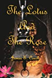 The Lotus and the Rose, James E. Couch, 0595228607