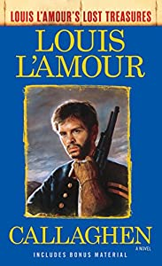 Callaghen (Louis L'Amour's Lost Treasures): A Novel