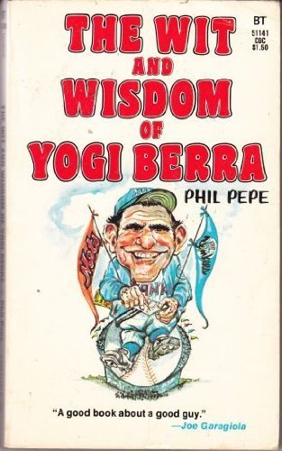 The Wit and Wisdom of Yogi Berra No Listed edition by Phil Pepe (1974) Paperback