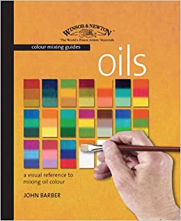 Winsor Newton Colour Mixing Guide Oils A Visual Reference to