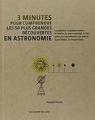 3 minutes pour comprendre les 50 plus grandes découvertes en astronomie par François Fressin
