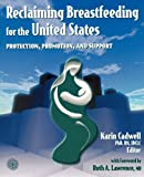 Reclaiming Breastfeeding for the United States, Karin Cadwell and Cindy Turner-Maffei, 0763720968