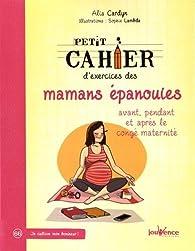 Petit Cahier d'Exercices des Mamans Epanouies par Cardyn