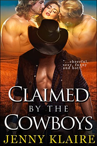 Claimed By The Cowboys: (Billionaire Western Cowboy Menage Contemporary Romance) cover
