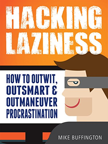 Amazon hacking laziness how to outwit outsmart outmaneuver hacking laziness how to outwit outsmart outmaneuver procrastination by buffington mike fandeluxe Choice Image
