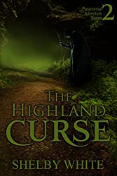 The Highland Curse (The Paranormal Adventure Series Book 2)