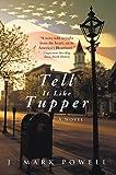 Tell It Like Tupper: A Novel