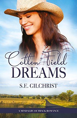 Cotton Field Dreams by S E Gilchrist