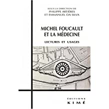 MICHEL FOUCAULT ET LA MÉDECINE: Lectures et usages (Philosophie, épistémologie) (French Edition)