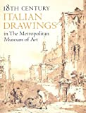 Eighteenth Century Italian Drawings in The Metropolitan Museum of Art, Jacob Bean and William M. Griswold, 0870995855