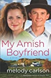 My Amish Boyfriend, Melody Carlson, 0800722264