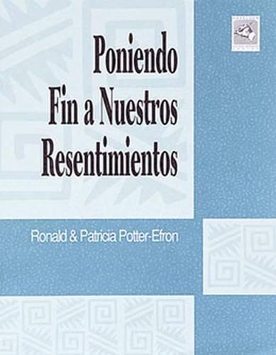 Poniendo Fin a Nuestros Resentimientos (Spanish Edition)