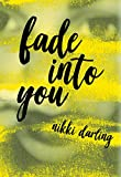"""Fade Into You"" av Nikki Darling"