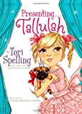 Presenting... Tallulah, Tori Spelling, 1416994041