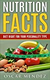 Nutrition Facts: Diet Right For Your Personality Type